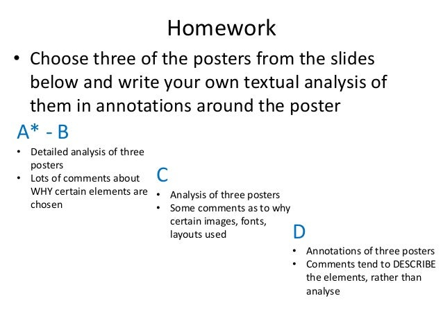 Homework • Choose three of the posters from the slides below and write your own textual analysis of them in annotations ar...