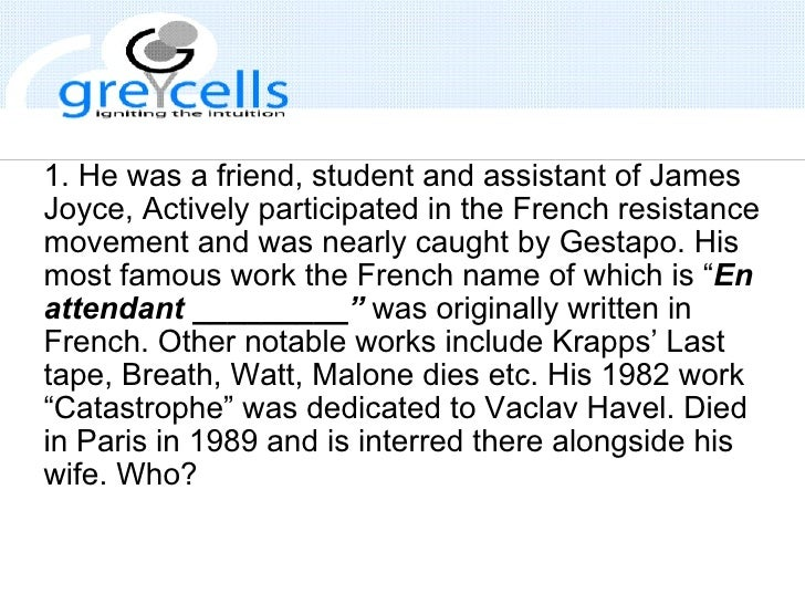 1.He was a friend, student and assistant of James Joyce, Actively participated in the French resistance movement and was ...