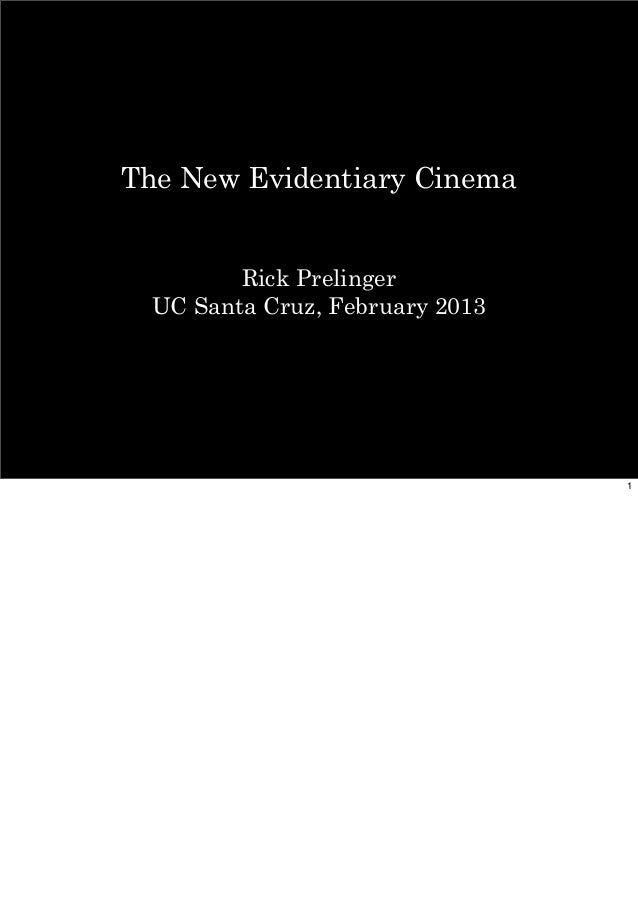 The New Evidentiary CinemaRick PrelingerUC Santa Cruz, February 20131