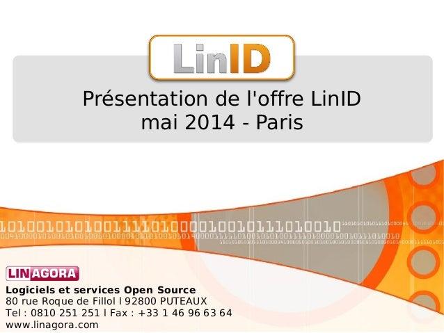 Logiciels et services Open Source 80 rue Roque de Fillol l 92800 PUTEAUX Tel: 0810 251 251 l Fax : +33 1 46 96 63 64 www....