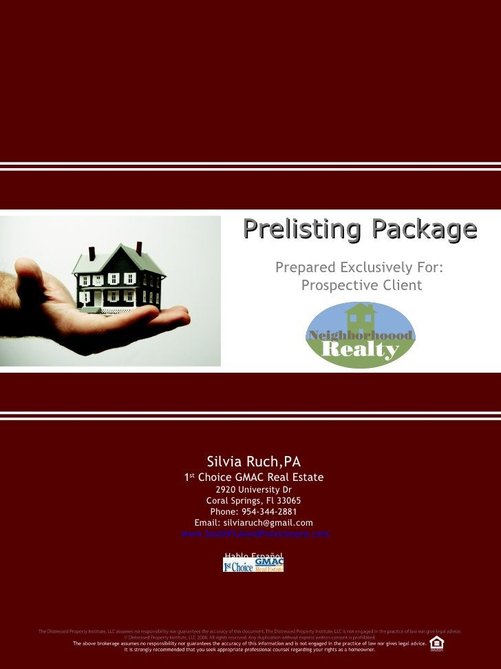 Prelisting Package Prepared Exclusively For:  Prospective Client Silvia Ruch,PA 1 st  Choice GMAC Real Estate 2920 Univers...
