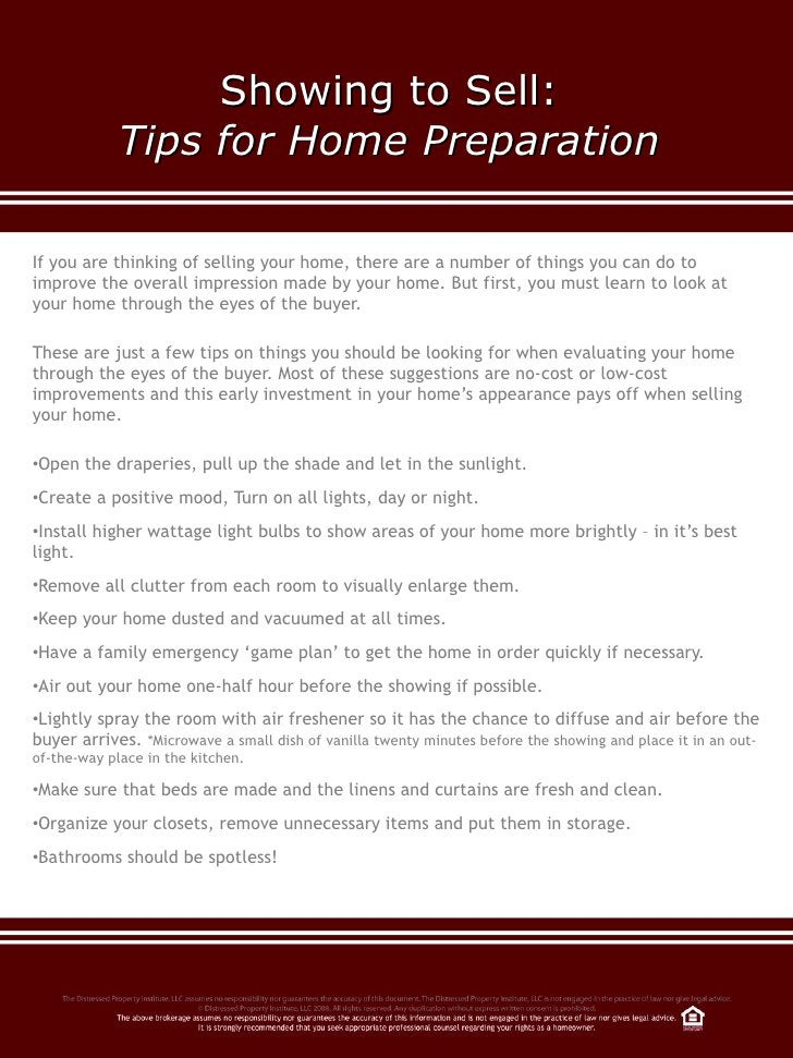 Showing to Sell:  Tips for Home Preparation  <ul><li>If you are thinking of selling your home, there are a number of thing...