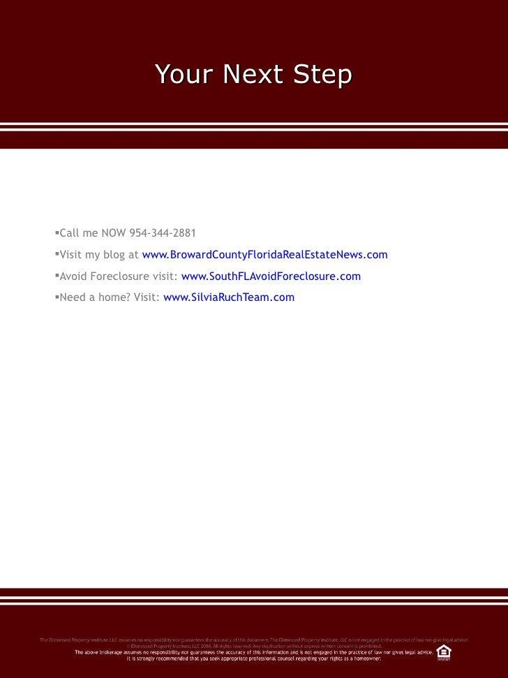 Your Next Step <ul><ul><li>Call me NOW 954-344-2881 </li></ul></ul><ul><ul><li>Visit my blog at  www.BrowardCountyFloridaR...