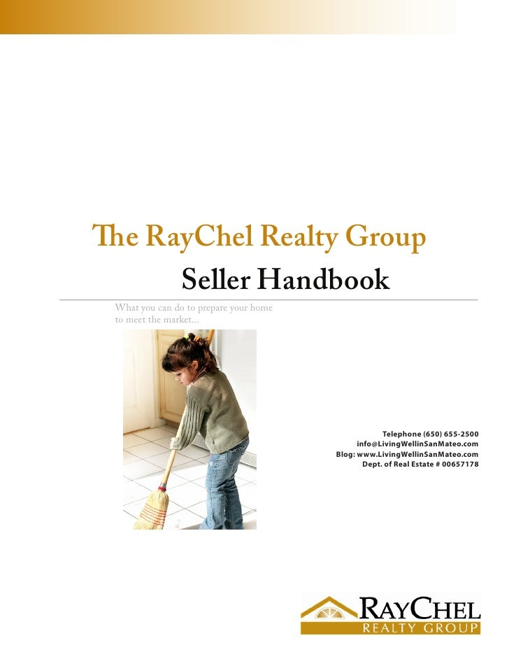 The RayChel Realty Group       Seller Handbook  What you can do to prepare your home  to meet the market...               ...