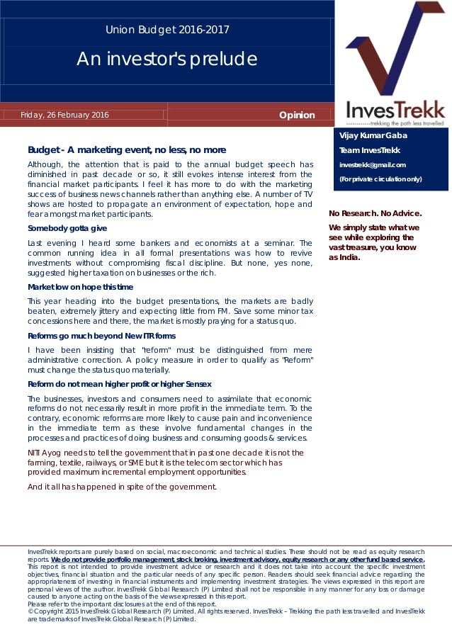 Union Budget 2016-2017 An investor's prelude Friday, 26 February 2016 Opinion InvesTrekk reports are purely based on socia...