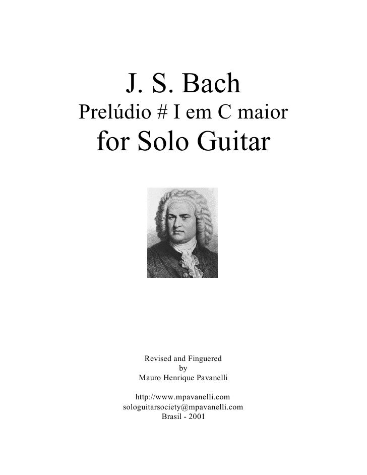 J. S. BachPrelúdio # I em C maior for Solo Guitar         Revised and Finguered                  by        Mauro Henrique ...