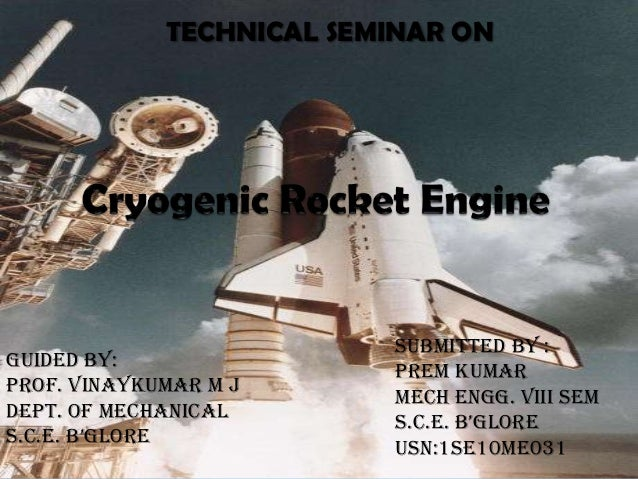 Submitted By : Prem Kumar Mech Engg. VIII sem S.C.e. B'GLORE USN:1SE10ME031 TECHNICAL SEMINAR ON Guided By: Prof. Vinaykum...
