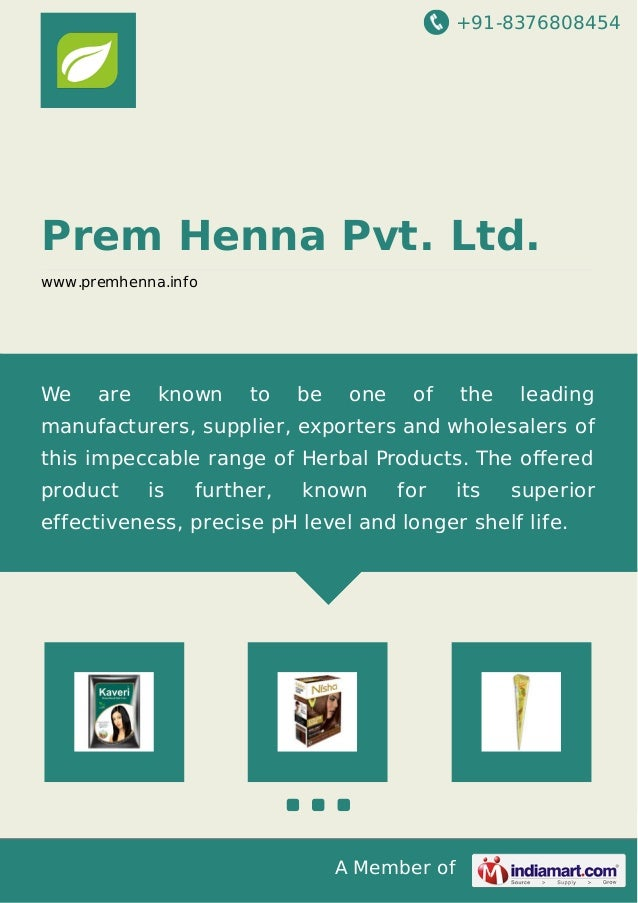 +91-8376808454 A Member of Prem Henna Pvt. Ltd. www.premhenna.info We are known to be one of the leading manufacturers, su...