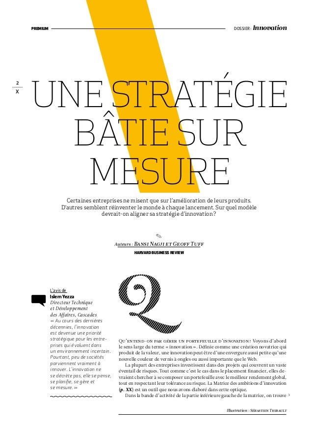 2  X  Premium Dossier : Innovation  Une stratégie  bâtie sur  mesure  Certaines entreprises ne misent que sur l'améliorati...