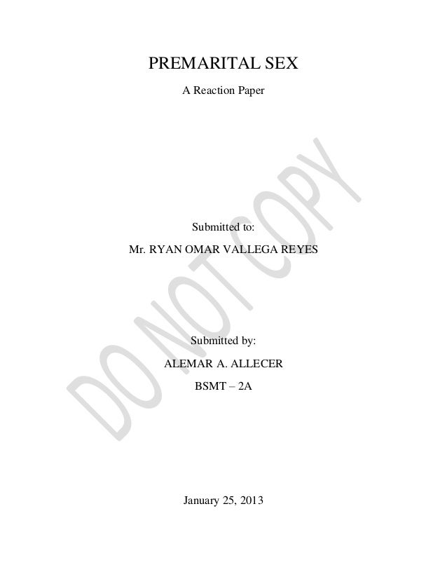 premarital sex premarital sex a reaction paper submitted to mr ryan omar vallega reyes submitted