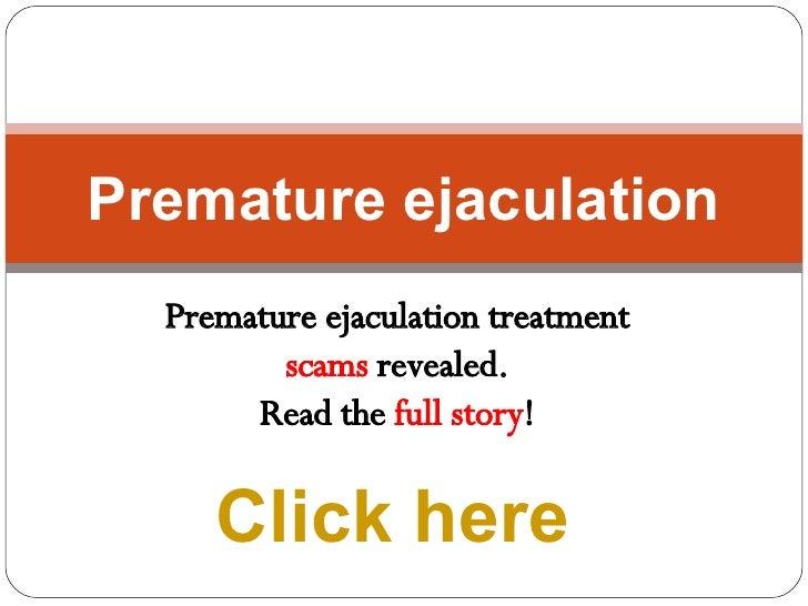 Pre mature ejaculation treatment what