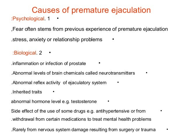 Physical and psychological reasons to have Premature Ejaculation.