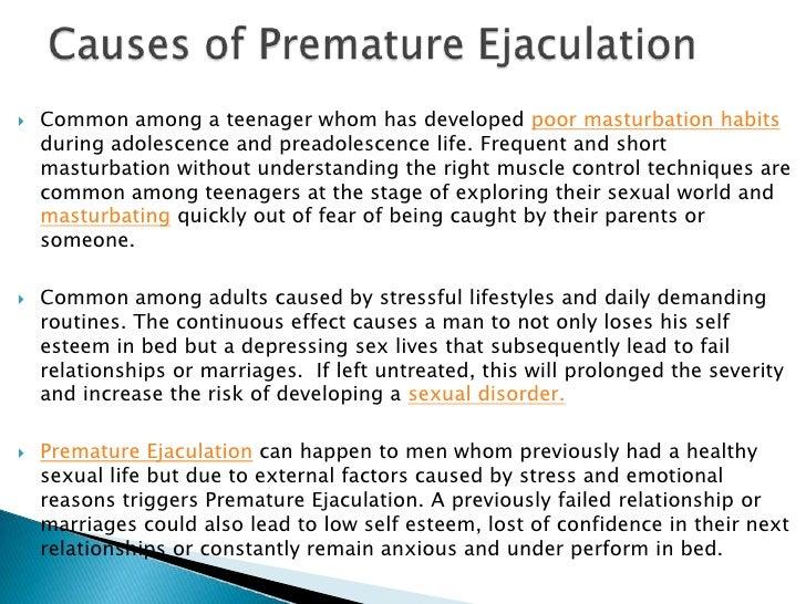 Premature ejaculate even when i masturbate