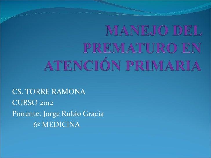 CS. TORRE RAMONACURSO 2012Ponente: Jorge Rubio Gracia      6º MEDICINA