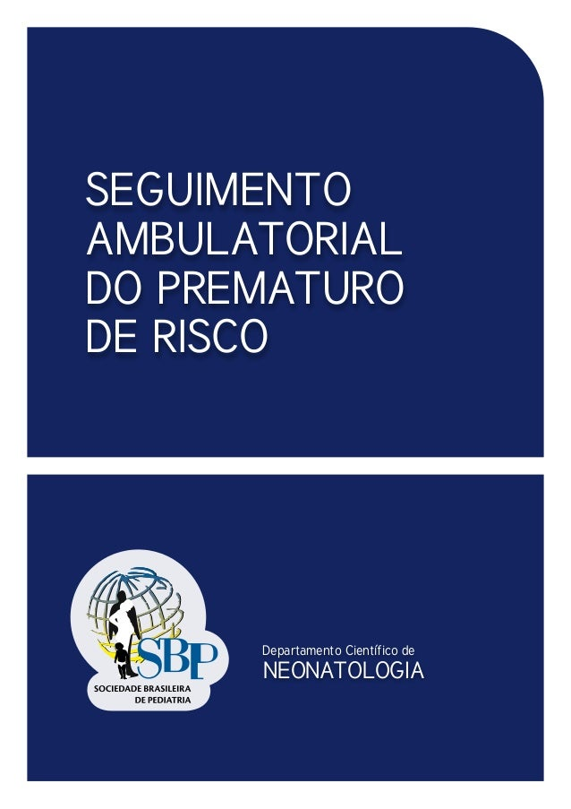 SEGUIMENTO AMBULATORIAL DO PREMATURO DE RISCO Departamento Científico de NEONATOLOGIA
