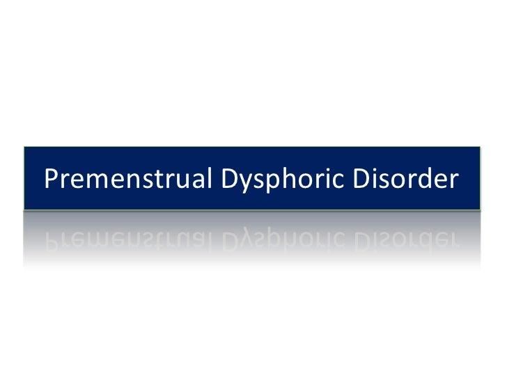 Premenstrual Dysphoric Disorder<br />