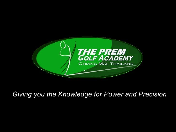 Giving you the Knowledge for Power and Precision