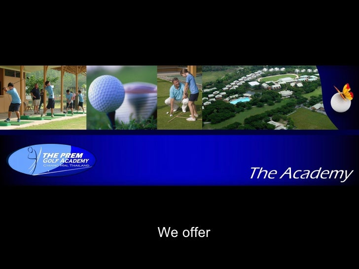 We offer The Academy