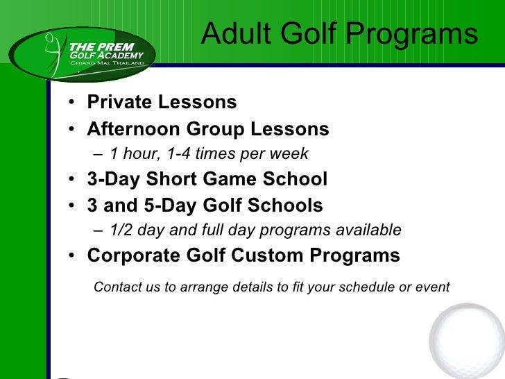 <ul><li>Private and Semi-Private Instruction </li></ul><ul><li>3-5 Day Short Game Schools </li></ul><ul><li>3, 4 and 5 Day...