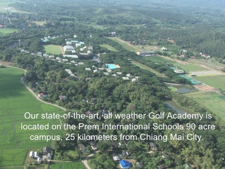 Our state-of-the-art, all weather Golf Academy is located on the PTIS International Schools 90 acre campus, 25 kilometers ...
