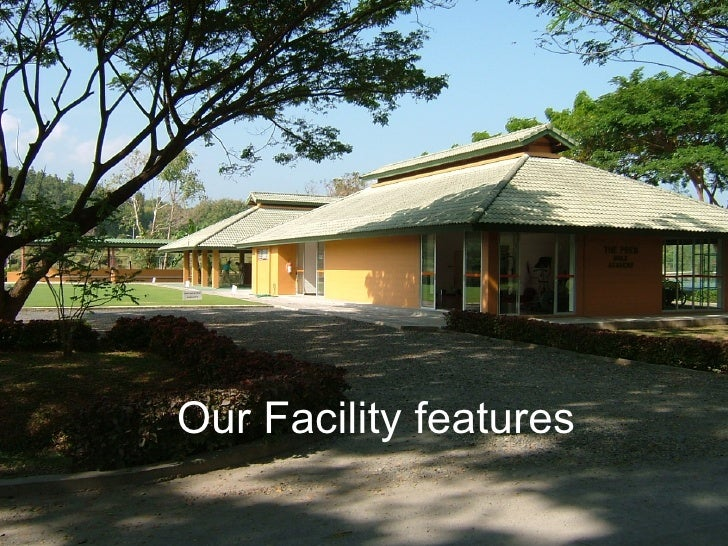 Our Facility features