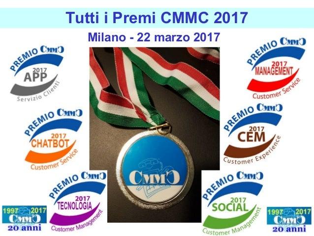 Tutti i Premi CMMC 2017 Milano - 22 marzo 2017
