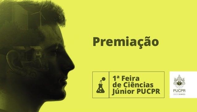 1ª Feira de Ciências Júnior PUCPR Premiação