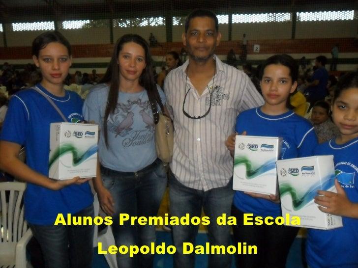 Alunos Premiados da Escola    Leopoldo Dalmolin
