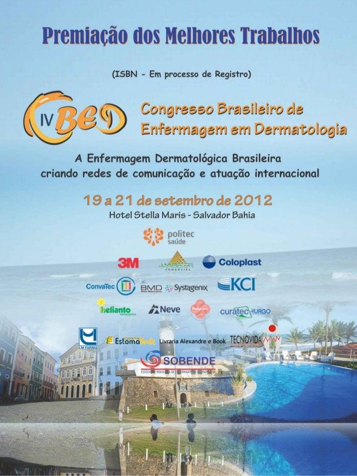 Premiação Melhores Pôsteres IV CBED1º Lugar - 02CASCA DA MUSA SAPIENTUM VERDE NA CICATRIZAÇÃO DE FERIDAOPERATÓRIA EM RATOS...