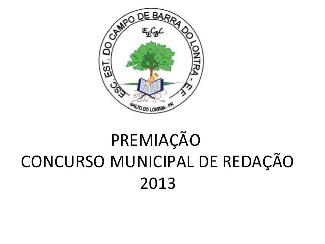 PREMIAÇÃO CONCURSO MUNICIPAL DE REDAÇÃO 2013
