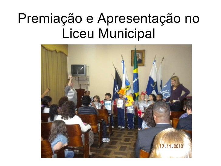 Premiação e Apresentação no Liceu Municipal
