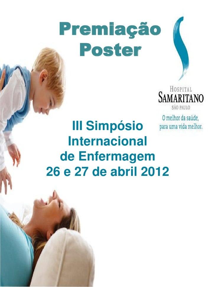 Premiação    Poster     III Simpósio    Internacional            Título da  de Enfermagem26 e 27 dePalestra:            ab...