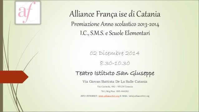 Alliance França ise di Catania Premiazione Anno scolastico 2013-2014I.C., S.M.S. e Scuole Elementari  02 Dicembre 2014  8....
