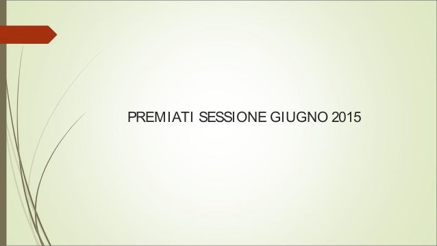 PREMIATI SESSIONE GIUGNO 2015