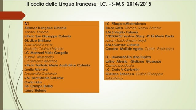 Il podio della Lingua francese I.C. –S-M.S 2014/2015 A1 Alliance française Catania Santini Erasmo Istituto San Giusepp...