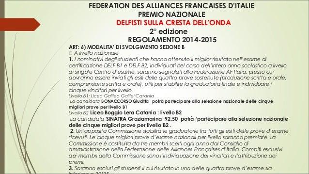 FEDERATION DES ALLIANCES FRANCAISES D'ITALIE PREMIO NAZIONALE DELFISTI SULLA CRESTA DELL'ONDA 2° edizione REGOLAMENTO 2014...