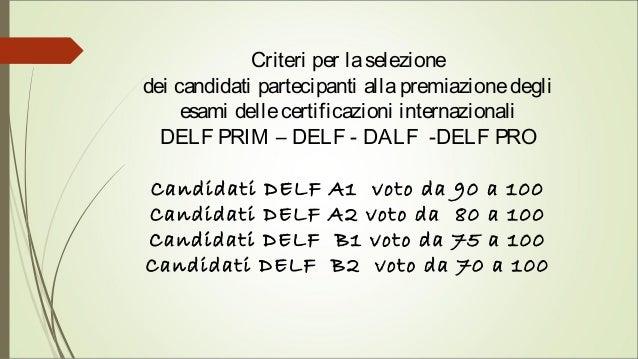 Criteri per laselezione dei candidati partecipanti allapremiazionedegli esami dellecertificazioni internazionali DELF PRIM...