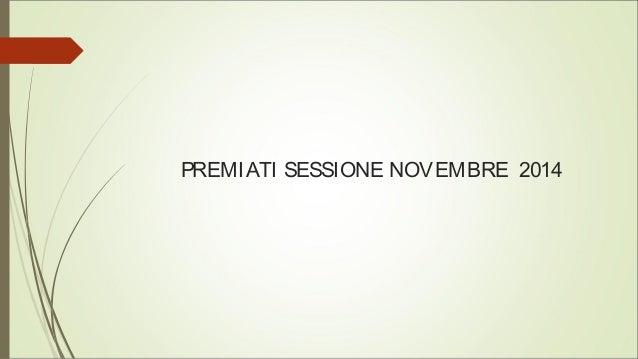 PREMIATI SESSIONE NOVEMBRE 2014