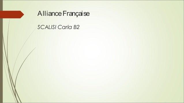 AllianceFrançaise SCALISI Carla B2