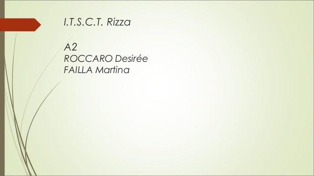 I.T.S.C.T. Rizza A2 ROCCARO Desirée FAILLA Martina