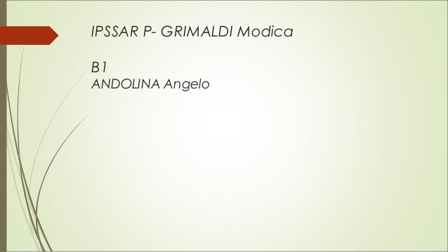 IPSSAR P- GRIMALDI Modica B1 ANDOLINA Angelo