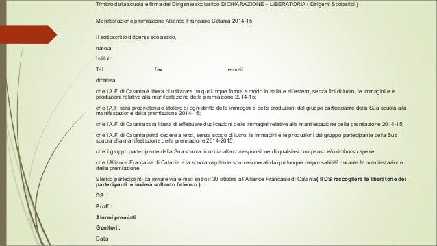 Timbro della scuola e firma del Dirigente scolastico DICHIARAZIONE – LIBERATORIA ( Dirigenti Scolastici ) Manifestazione p...