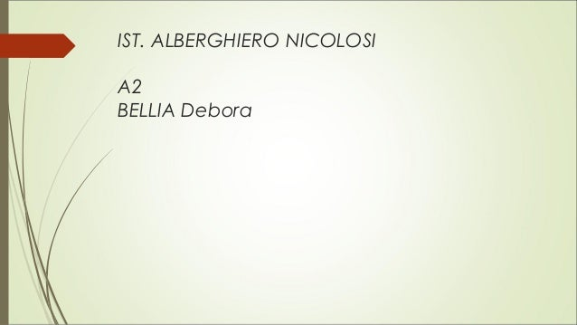 IST. ALBERGHIERO NICOLOSI A2 BELLIA Debora