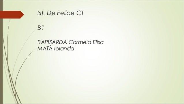 Ist. De Felice CT B1 RAPISARDA Carmela Elisa MATÀ Iolanda