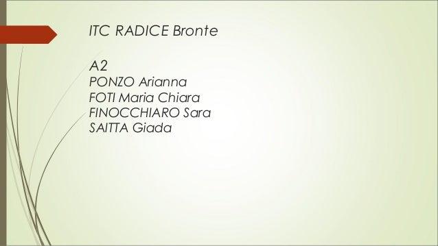 ITC RADICE Bronte A2 PONZO Arianna FOTI Maria Chiara FINOCCHIARO Sara SAITTA Giada