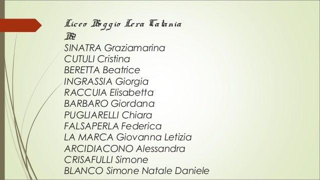 Liceo Bo ggio Lera Catania B2 SINATRA Graziamarina CUTULI Cristina BERETTA Beatrice INGRASSIA Giorgia RACCUIA Elisabetta B...