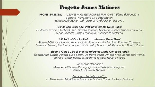 """Progetto Jeunes Matinées PROJET EN RÉSEAU: """"JEUNES MATINEES POUR LE FRANCAIS"""" 3ième édition 2014 octobre –novembre en..."""