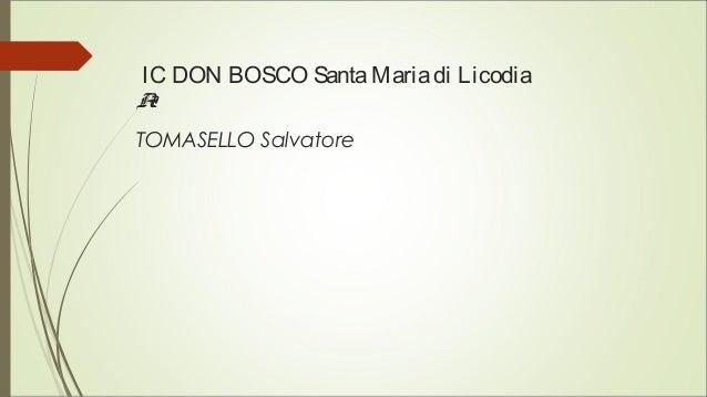 IC DON BOSCO SantaMariadi Licodia A2 TOMASELLO Salvatore