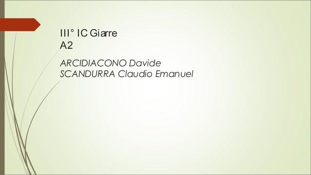 III° IC Giarre A2 ARCIDIACONO Davide SCANDURRA Claudio Emanuel