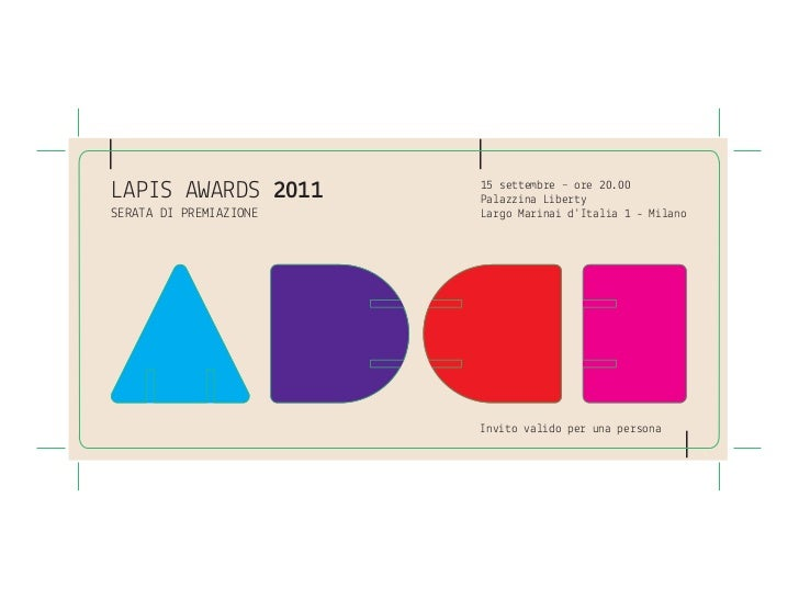 LAPIS AWARDS 2011       15 se emb e – o e 20.00                        Pa azz na L beSERATA DI PREMIA IONE   La o Ma na dI...